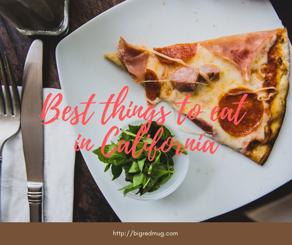 Best things to eat in California